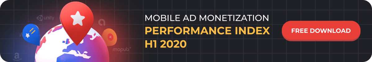 Mobile Ad Monetization Performance Index H1 2020
